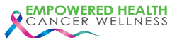 Empowered Health & Cancer Wellness